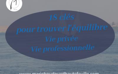 18 clés pour trouver l'équilibre entre vie privée et vie professionnelle
